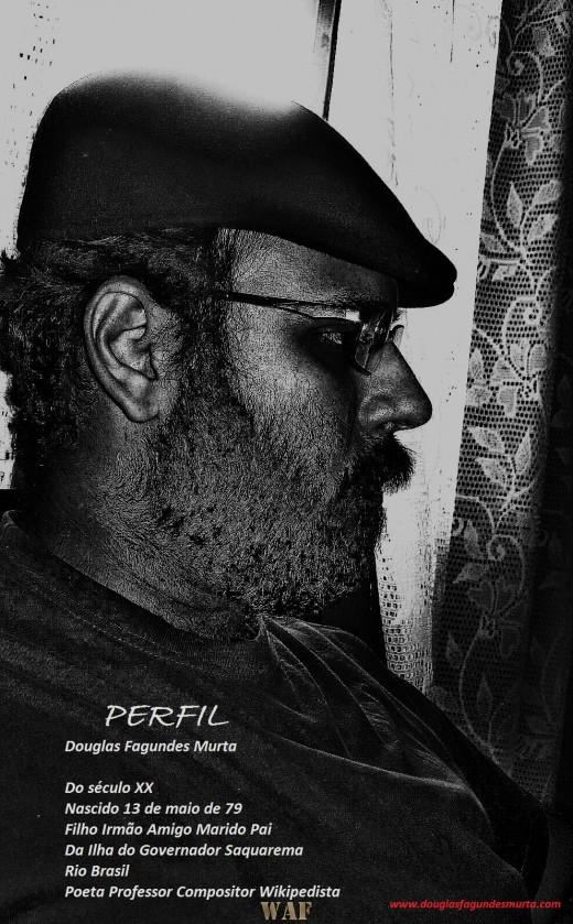 PERFIL - Douglas Fagundes Murta (Poetta Marulho)