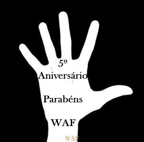 PARABÉNS AO WAF PELO 5º ANIVERSÁRIO